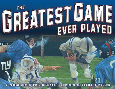 The Greatest Game Ever Played By Bildner, Phil/ Pullen, Zachary (ILT)